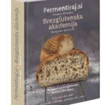 Knjiga Fermentiraj.si, Brezglutenska akademija